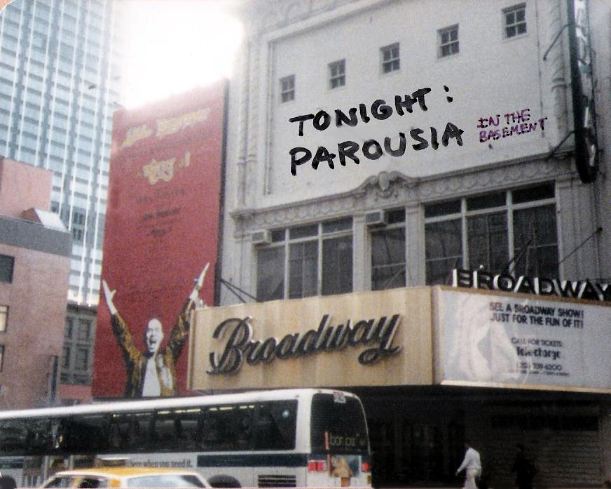 Parousia on Broadway... maybe one day