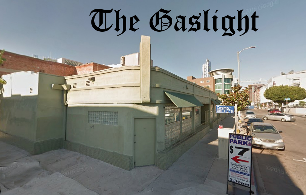 Former location of the Gaslight 1608 Cosmo Hollywood CA.